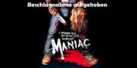 Maniac (1980) - Beschlagnahme aufgehoben