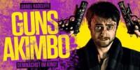 Guns Akimbo - Mit FSK 16-Freigabe nur geschnitten in den deutschen Kinos