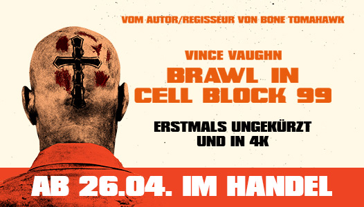 Brawl in Cell Block 99 - Ab 26.04 erstmals ungekürzt und in 4K im Handel