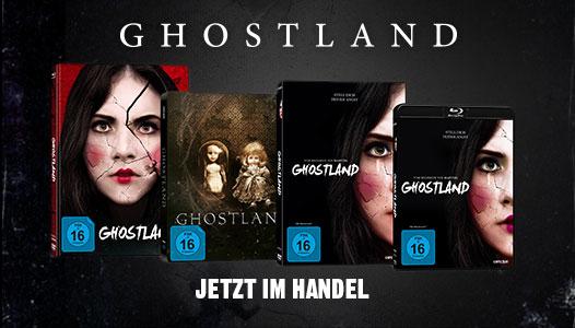 Ghostland - Jetzt im Handel