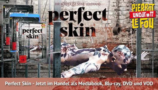 Perfect Skin - Jetzt im Handel als Mediabook, Blu-ray, DVD und VOD