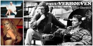 Paul Verhoevens Karriere im Zensur-Überblick: Viele Probleme mit der amerikanischen MPAA oder auch in Deutschland...