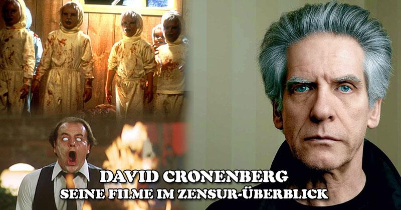 David Cronenberg - Seine Filme im Zensur-Überblick