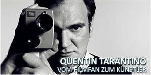 Quentin Tarantino - Vom Filmfan zum Künstler