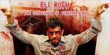 Eli Roth - The Godfather of Torture Porn