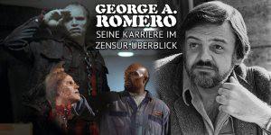 Wir blicken auf die Karriere von Zombiefilm-Legende George A. Romero zurück. Zensur, Index & Beschlagnahmen...