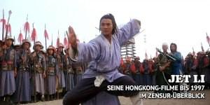 Wir blicken auf Jet Lis Anfänge in Hongkong zurück - Zensuren in Deutschland, taiwanesische Langfassungen & mehr.