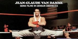 In unserem Zensur-Special zu Jean-Claude Van Damme schlagen wir den Spagat zwischen seinen Anfängen bis in die Gegenwart und nehmen seine zahlreichen Kämpfe gegen die Zensur unter die Lupe.