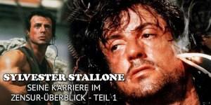 Sylvester Stallones Aufstieg zum internationalen Action-Star im Zensurüberlick.