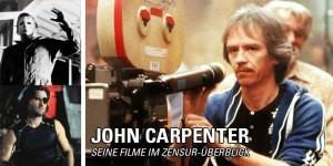 Wir blicken auf John Carpenters beeindruckende Filmographie zurück - mit vielen Kürzungen in Deutschland und exklusiven Langfassungen.
