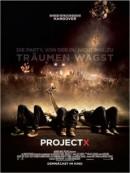 Project X - Die Party, von der du nicht mal zu tr�umen wagst